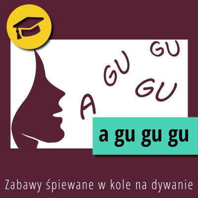 Zabawy śpiewane w kole na dywanie – A gu gu gu
