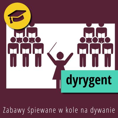 Zabawy śpiewane w kole na dywanie – Dyrygent
