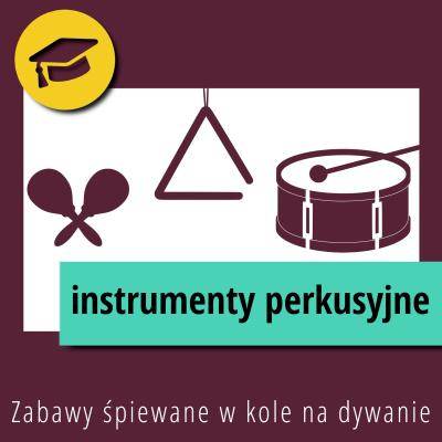 Zabawy śpiewane w kole na dywanie – Instrumenty perkusyjne