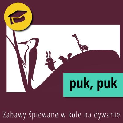 Zabawy śpiewane w kole na dywanie – Puk puk