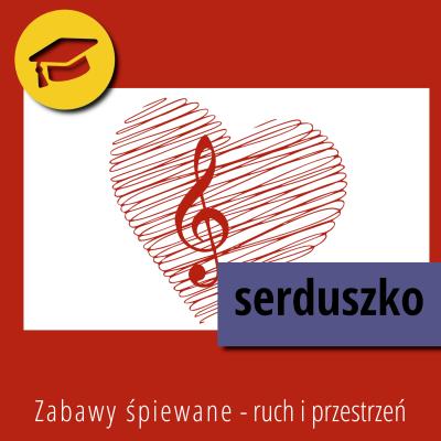 Zabawy śpiewane – Ruch i przestrzeń – Serduszko