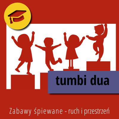 Zabawy śpiewane – Ruch i przestrzeń – Tumbi dua